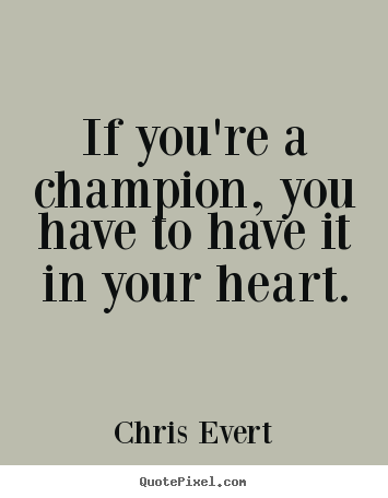 quotes-if-youre-a-champion_15547-3